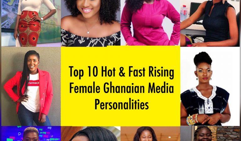 Top 10 Hot & Fast Rising Female Ghanaian Media Personalities